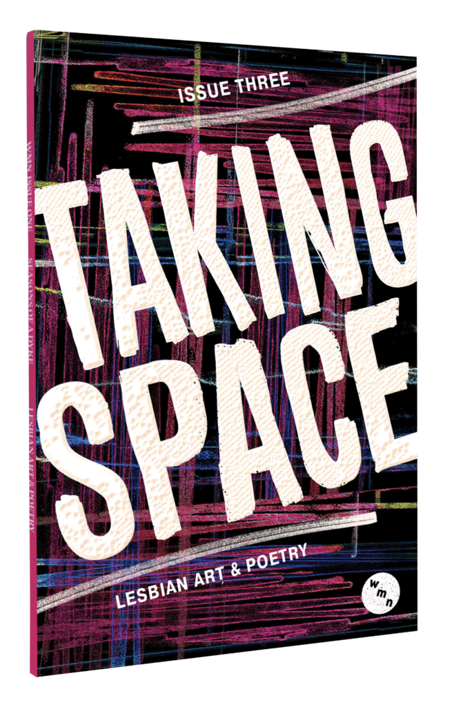 Rendered cover of WMN issue 3, with the words TAKING SPACE in white all caps on an angle across a black and pink and blue illustrated background.